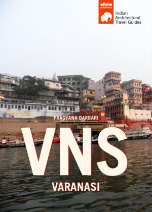 vns varanasi architectural travel guide