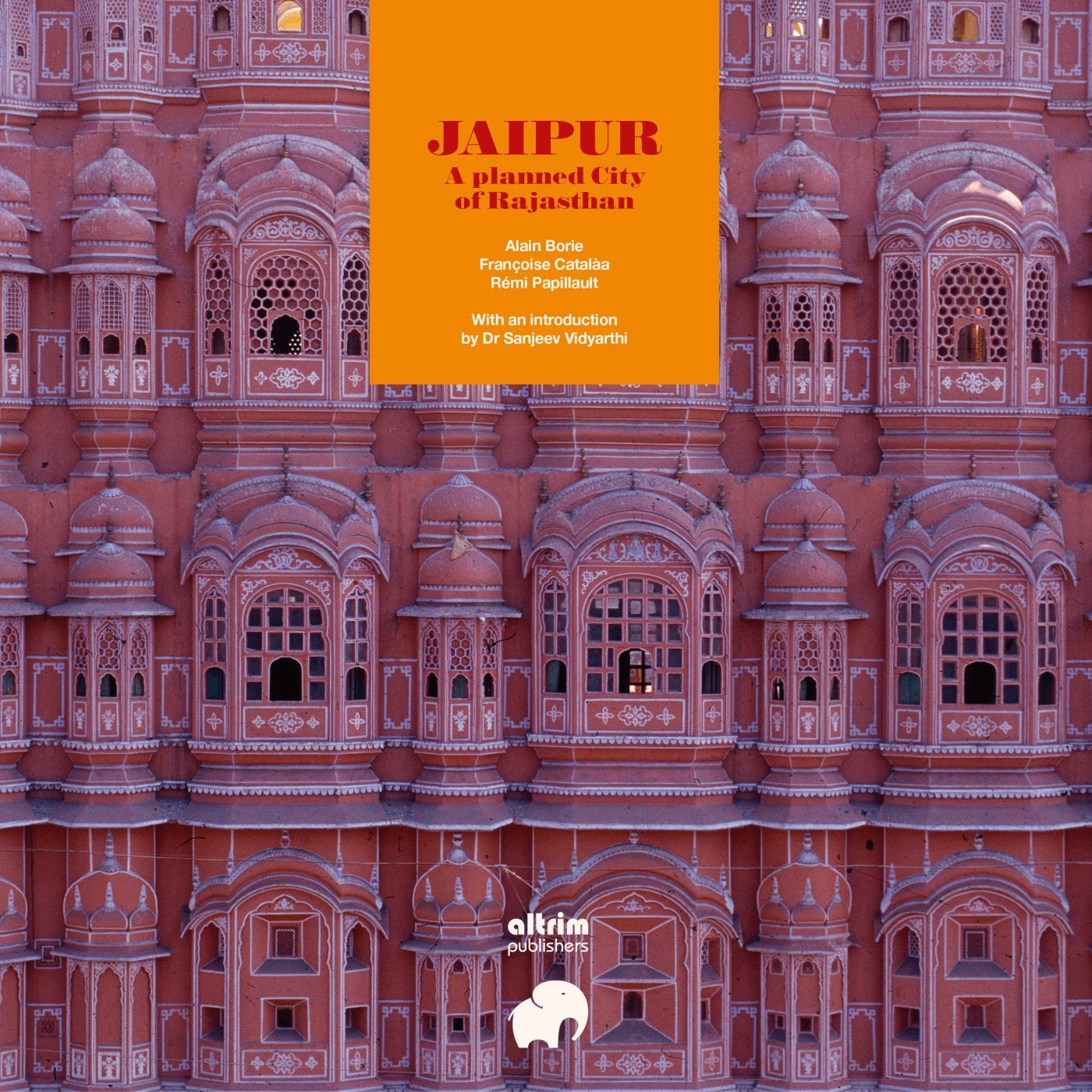 JAIPUR, A PLANNED CITY OF RAJASTHAN book delves the city of Jaipur and its architecture